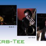 Herb-Tee(岡部洋一、田中邦和、富樫春生) @ 横浜エアジン